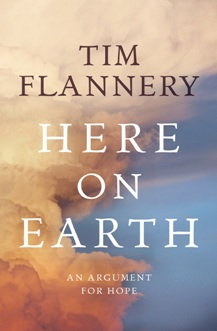 Here On Earth Tim Flannery